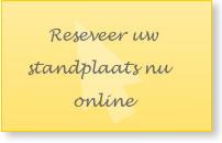Reserveer uw standplaats direct online